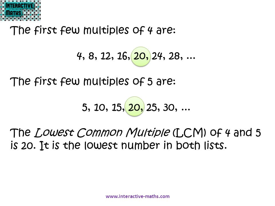 The first few multiples of 4 are: 4, 8, 12, 16, 20, 24, 28, ...