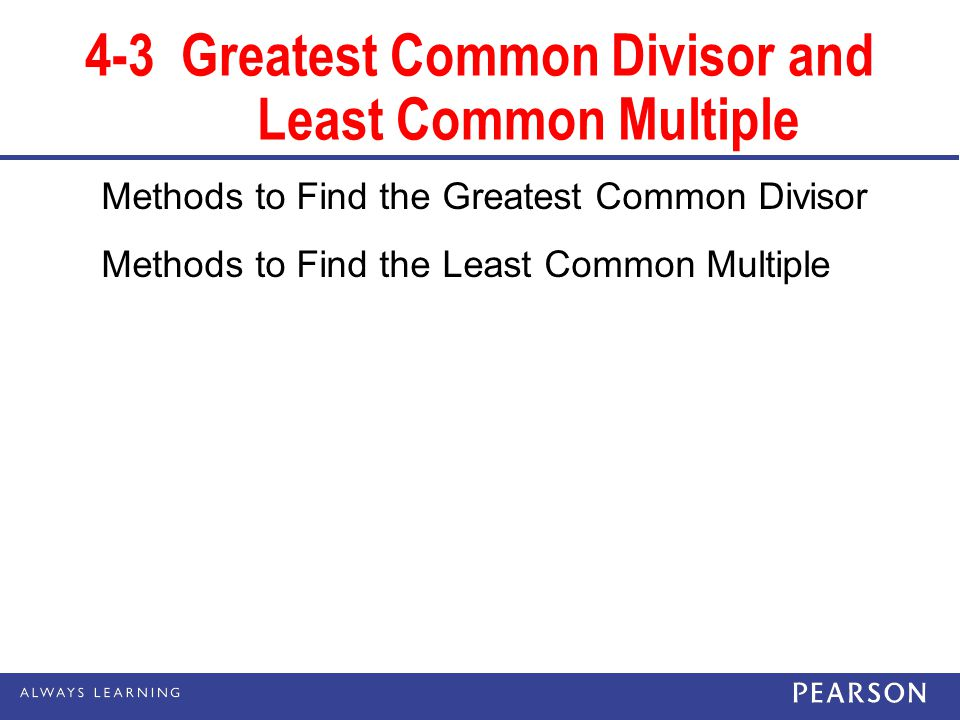 4-3 Greatest Common Divisor and Least Common Multiple
