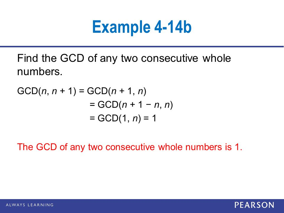 Example 4-14b Find the GCD of any two consecutive whole numbers.