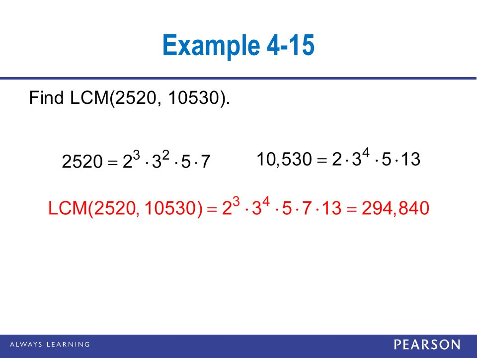 Example 4-15 Find LCM(2520, 10530).