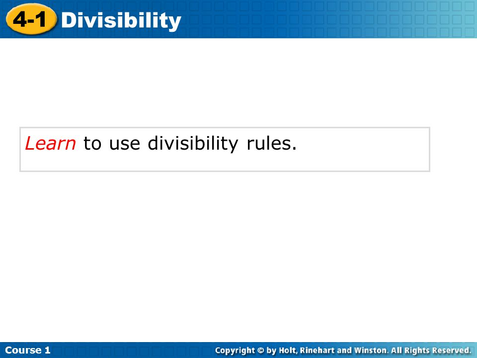 Course 1 4-1 Divisibility Learn to use divisibility rules.