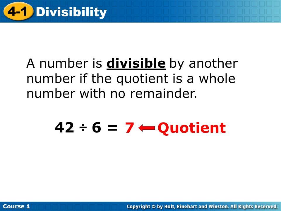 42 ÷ 6 = 7 Quotient 4-1 Divisibility