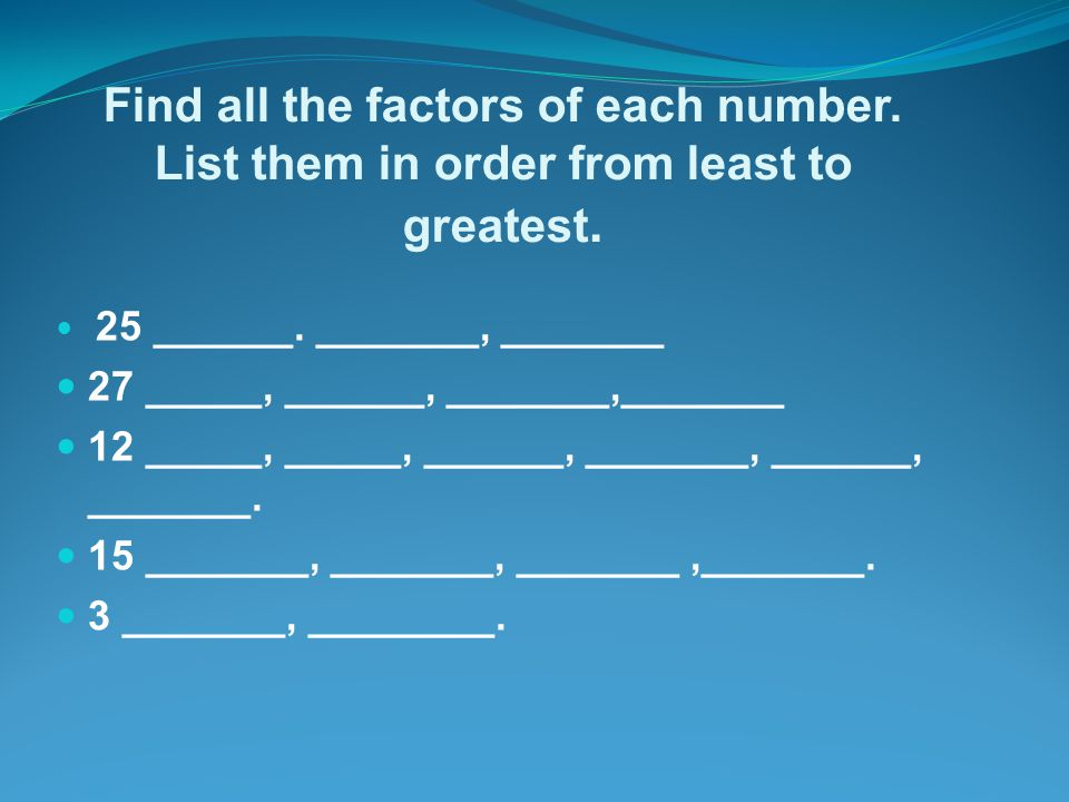 Find all the factors of each number
