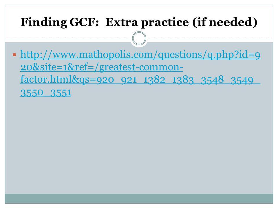 Finding GCF: Extra practice (if needed)