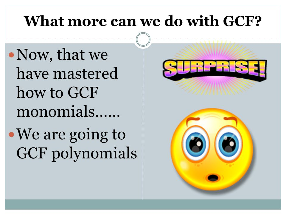 What more can we do with GCF