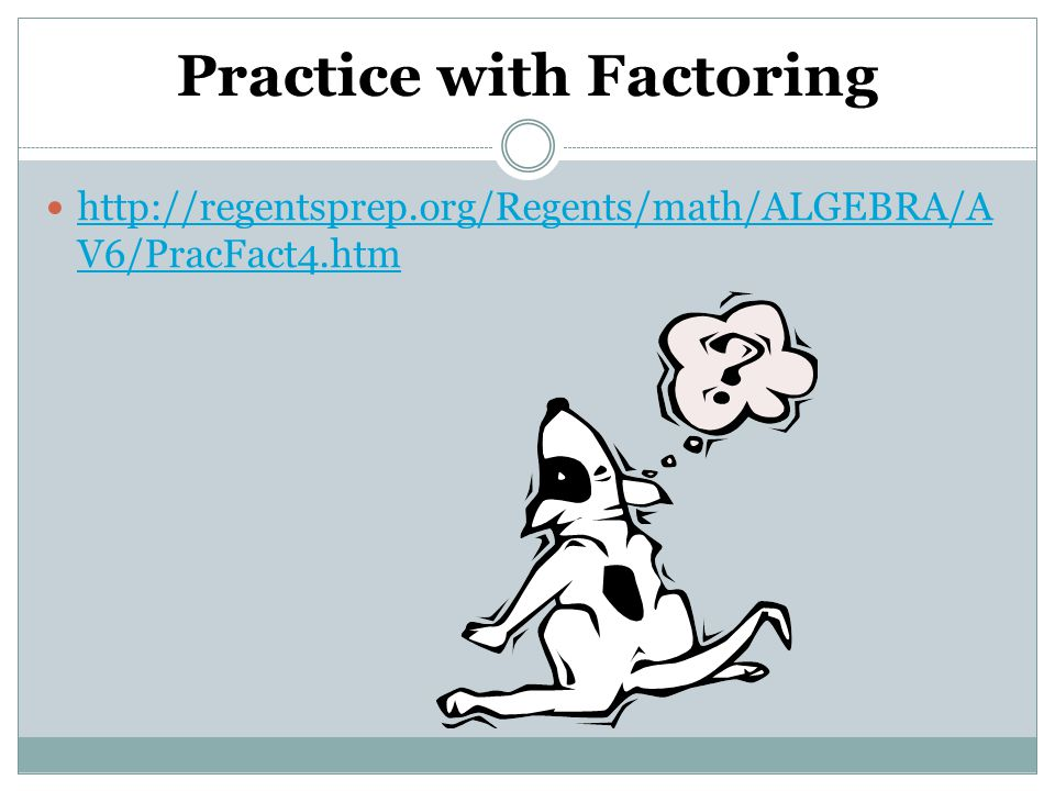 Practice with Factoring