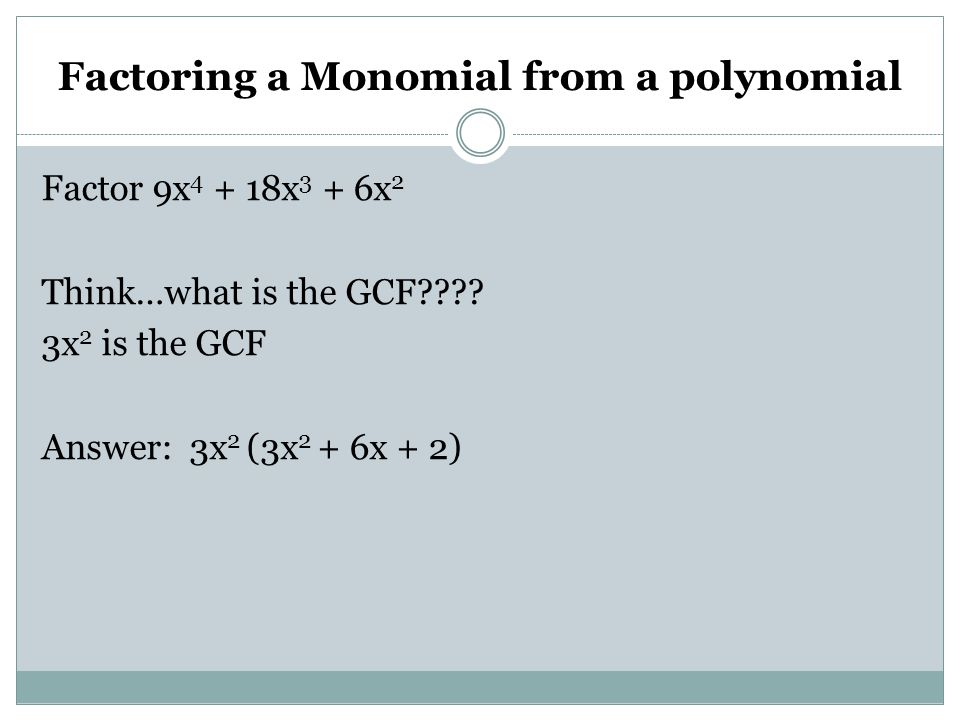Factoring a Monomial from a polynomial