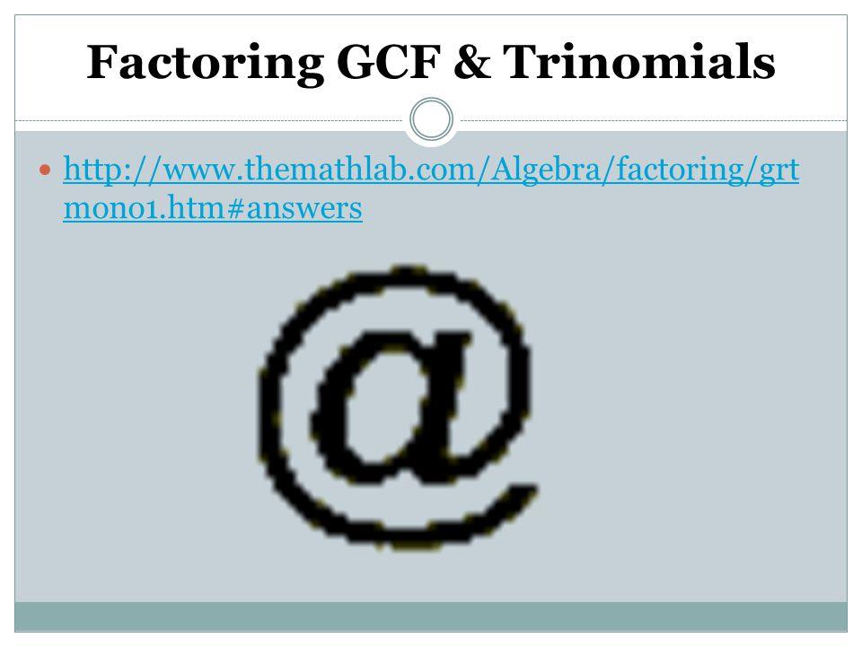Factoring GCF & Trinomials