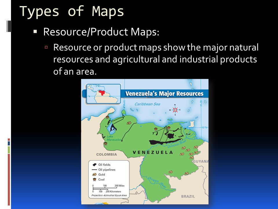 Types of Maps Resource/Product Maps: