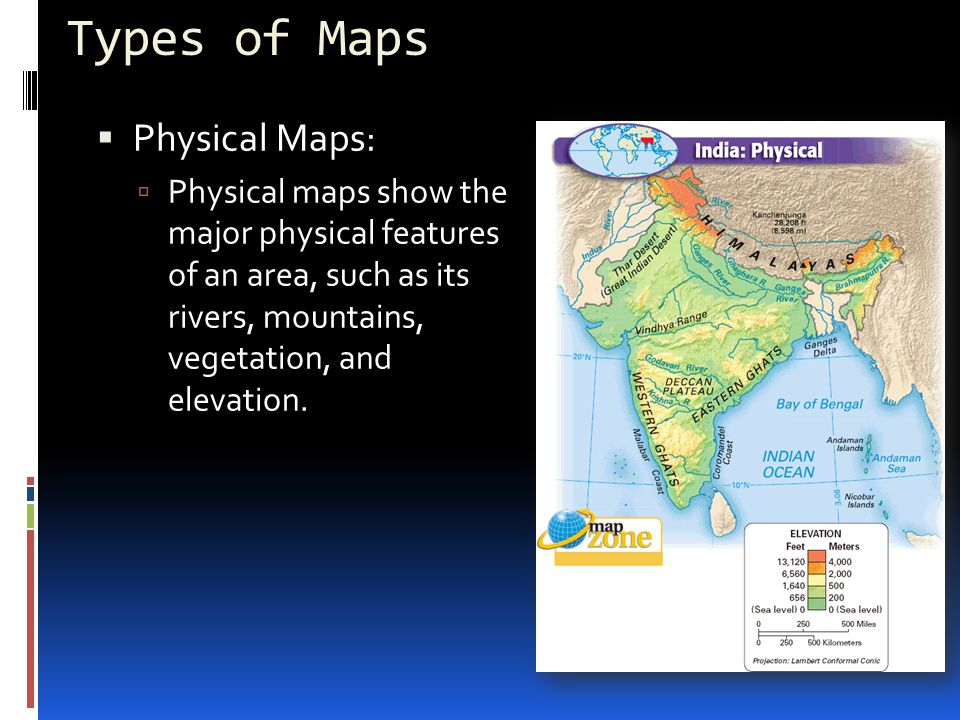 Types of Maps Physical Maps: