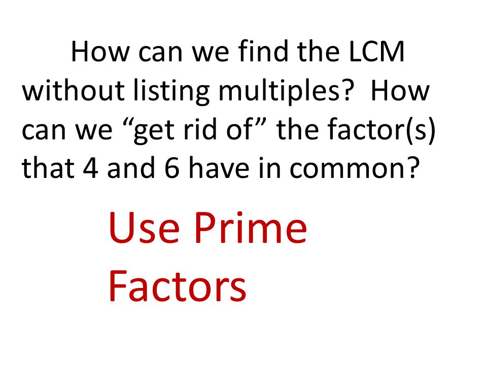 How can we find the LCM without listing multiples