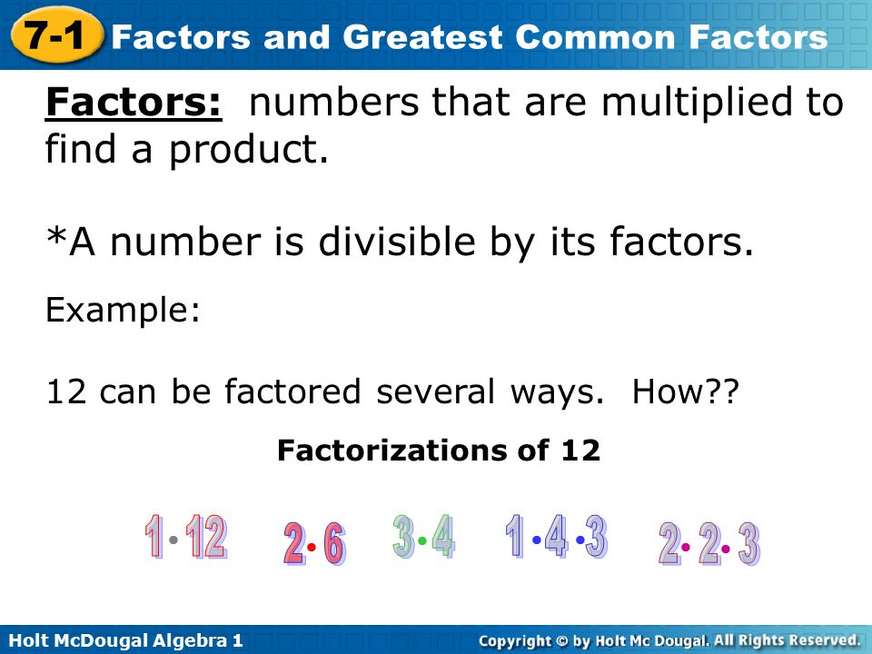 Factors: numbers that are multiplied to find a product.