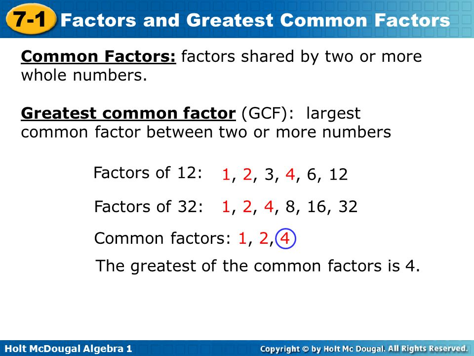 Common Factors: factors shared by two or more whole numbers.