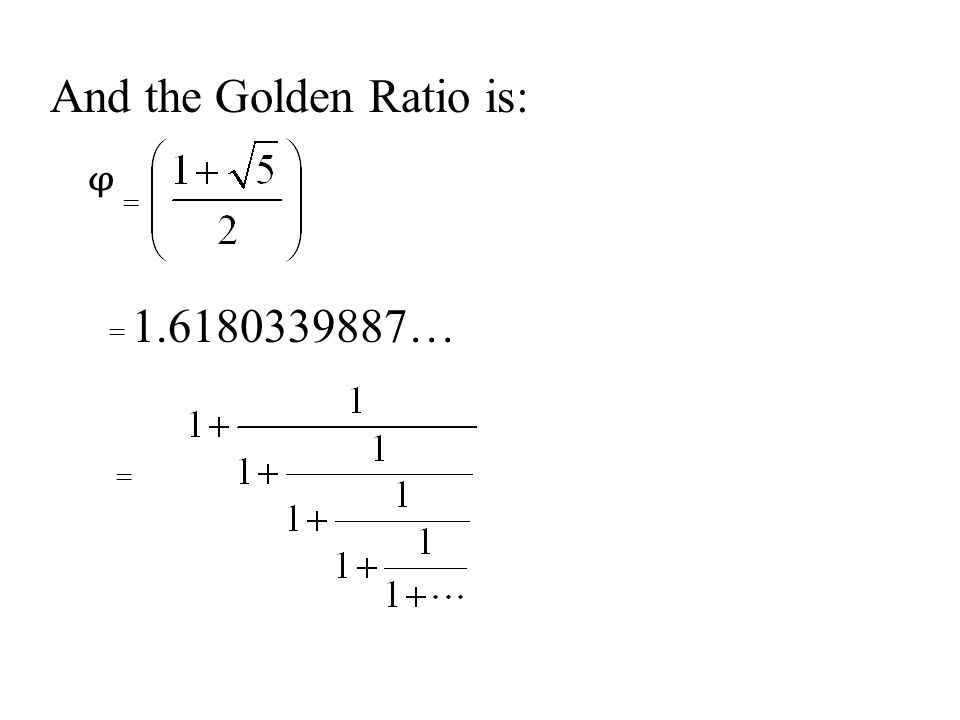 And the Golden Ratio is: