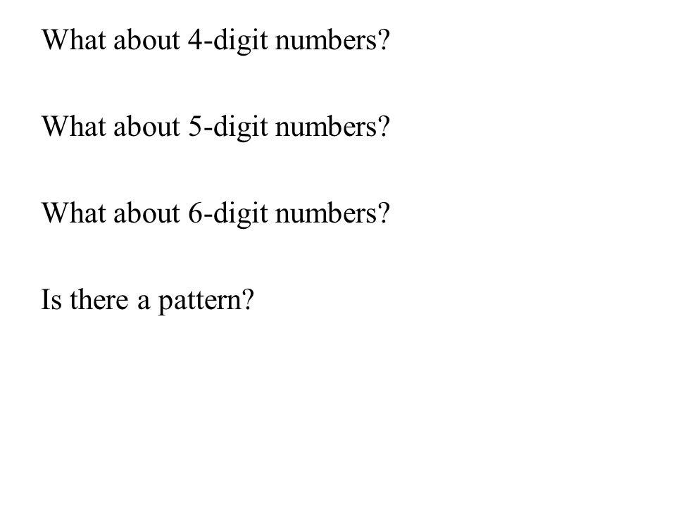 What about 4-digit numbers. What about 5-digit numbers
