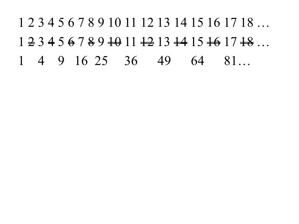 1 2 3 4 5 6 7 8 9 10 11 12 13 14 15 16 17 18 … 1 4 9 16 25 36 49 64 81…