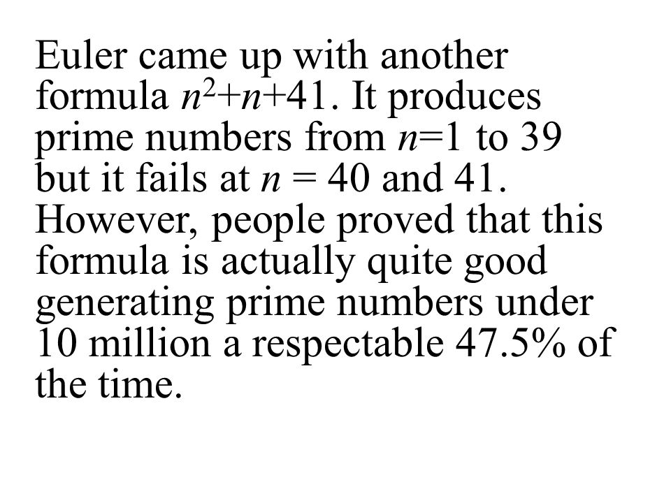 Euler came up with another formula n2+n+41