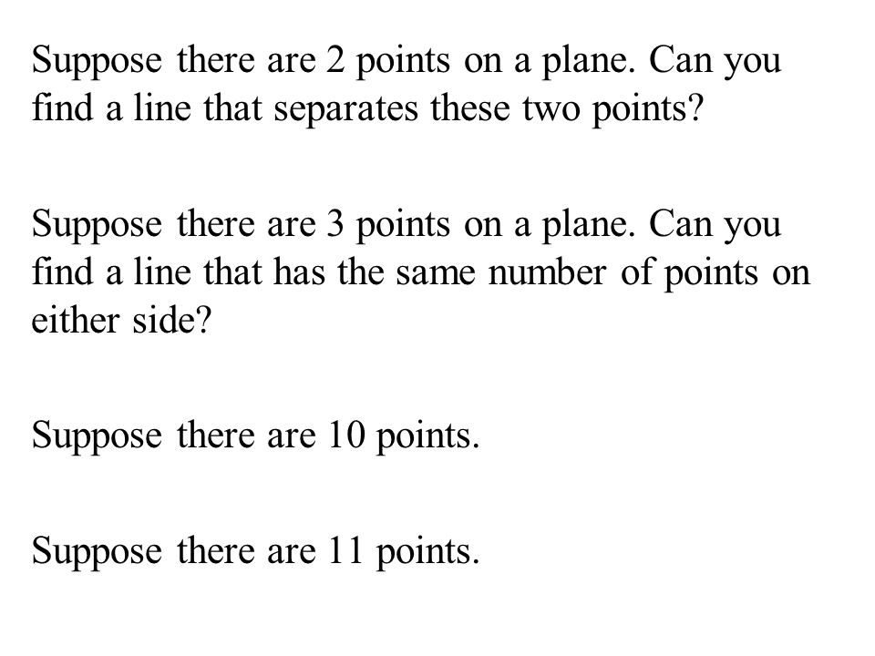 Suppose there are 2 points on a plane