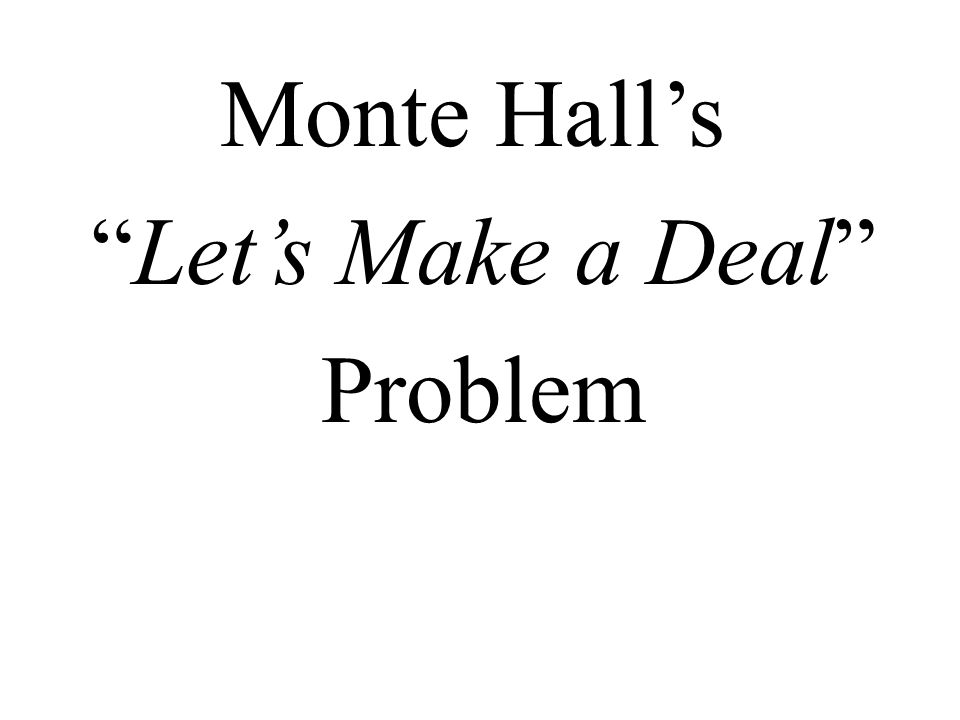 Monte Hall's Let's Make a Deal Problem