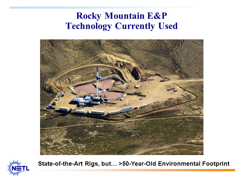 Rocky Mountain E&P Technology Currently Used