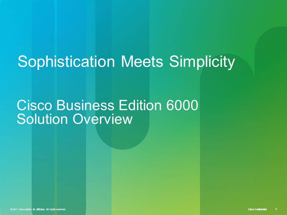 Sophistication Meets Simplicity Cisco Business Edition 6000 Solution Overview