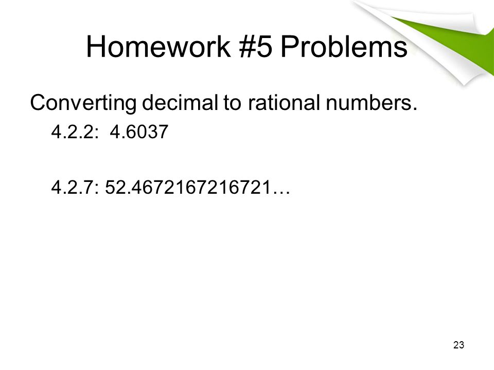 Homework #5 Problems Converting decimal to rational numbers.