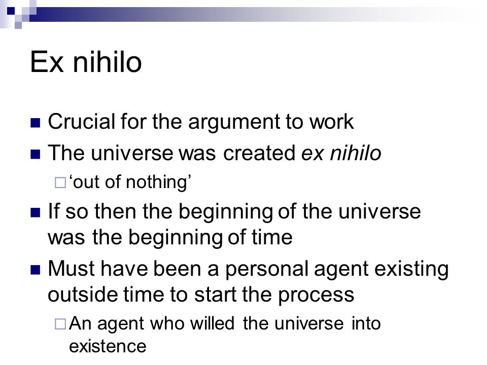 Ex nihilo Crucial for the argument to work