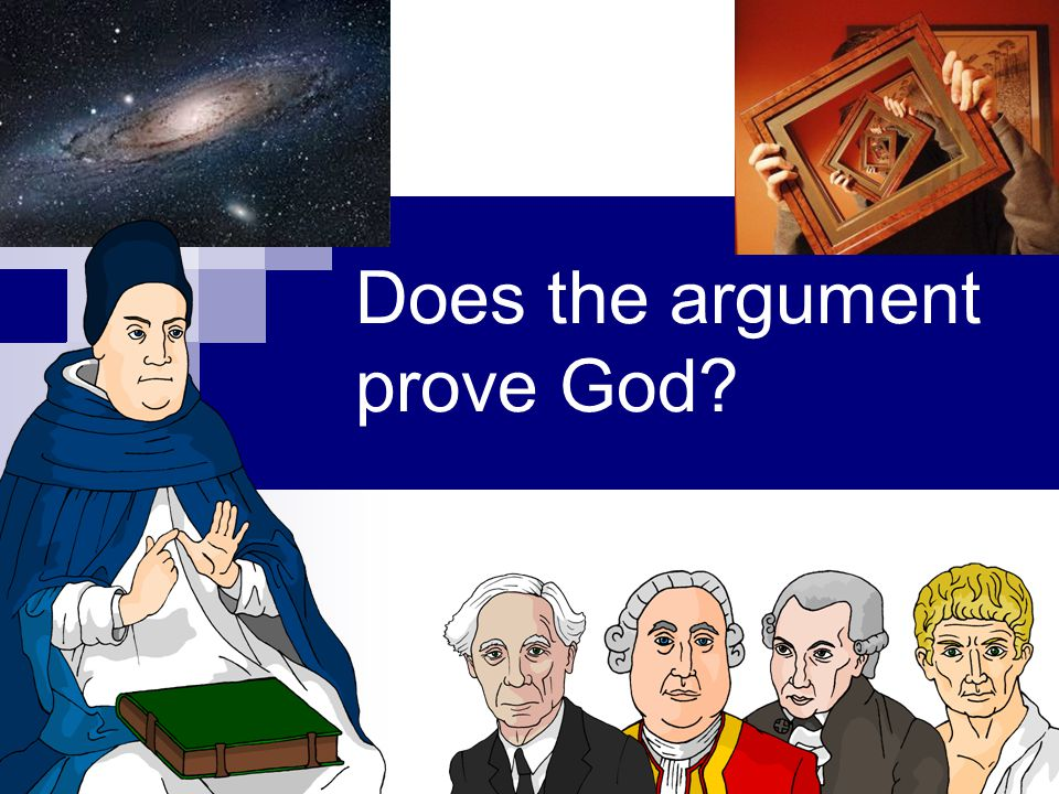 Does the argument prove God