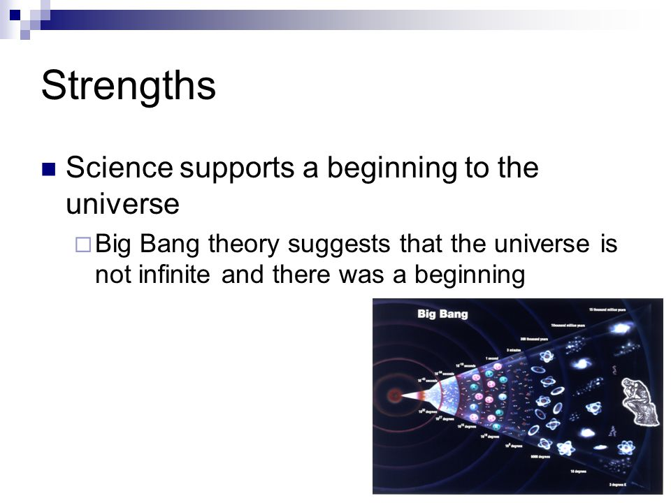 Strengths Science supports a beginning to the universe