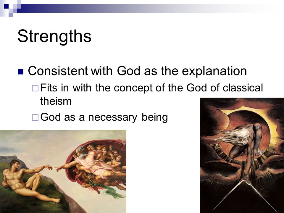 Strengths Consistent with God as the explanation