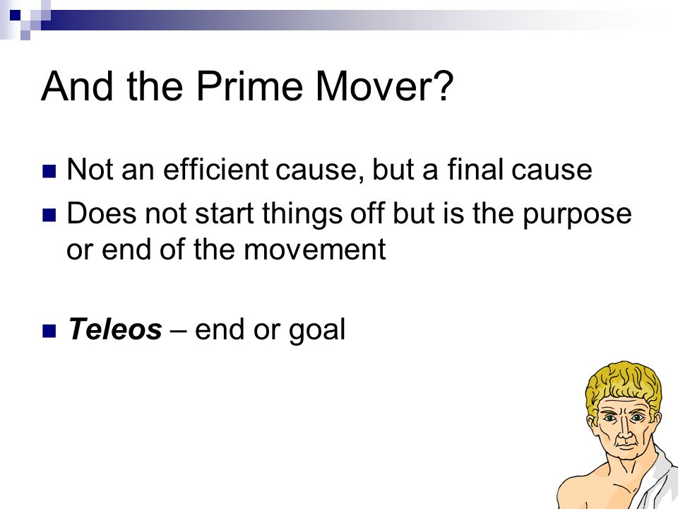 And the Prime Mover Not an efficient cause, but a final cause