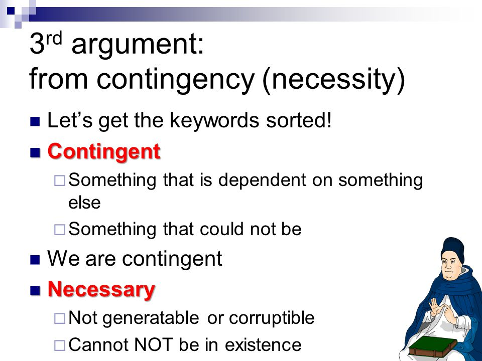 3rd argument: from contingency (necessity)