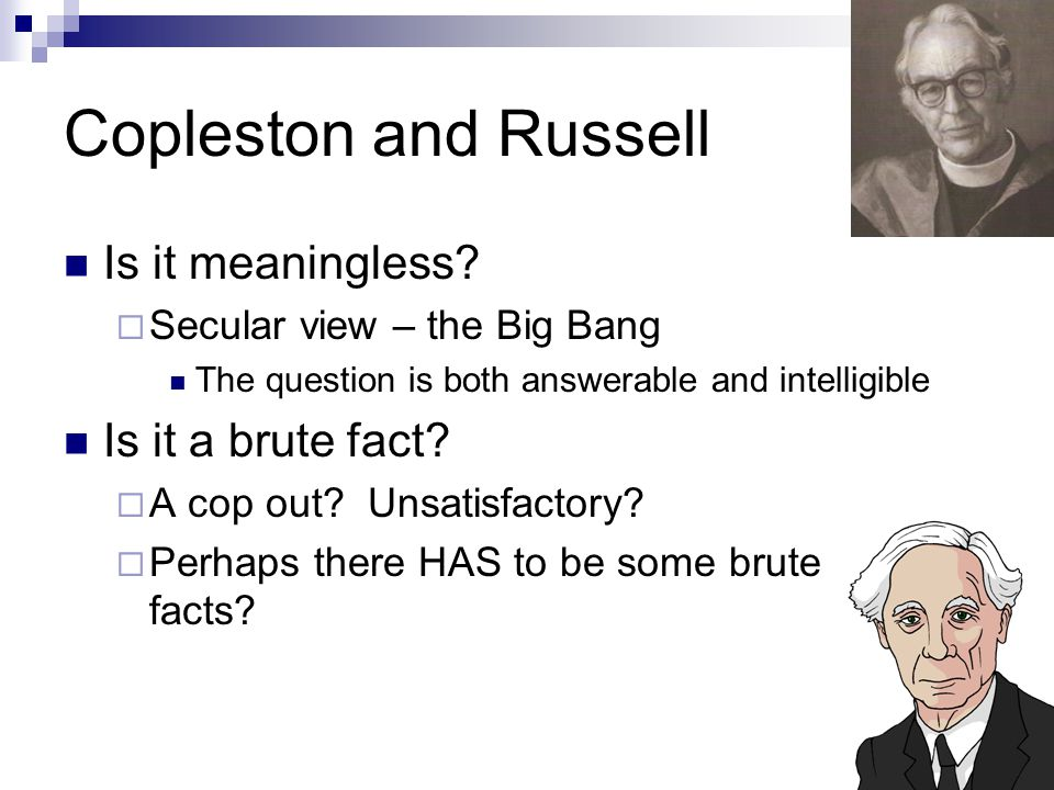 Copleston and Russell Is it meaningless Is it a brute fact