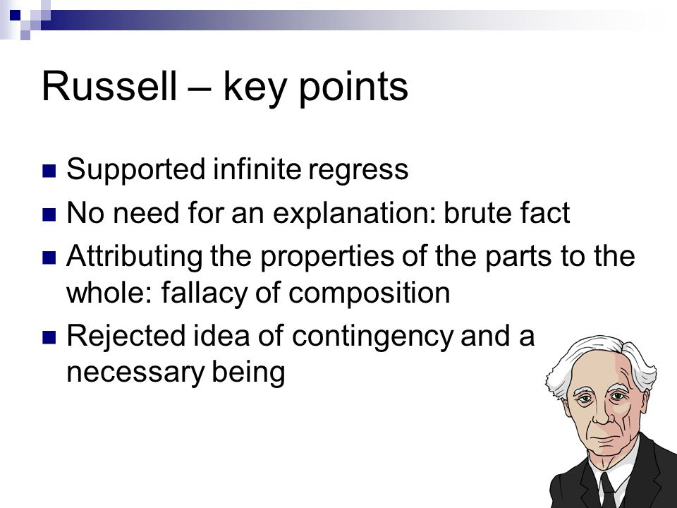 Russell – key points Supported infinite regress
