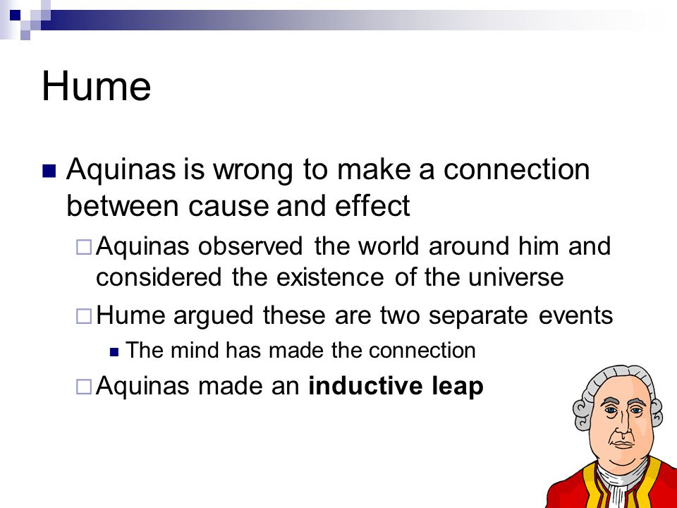Hume Aquinas is wrong to make a connection between cause and effect