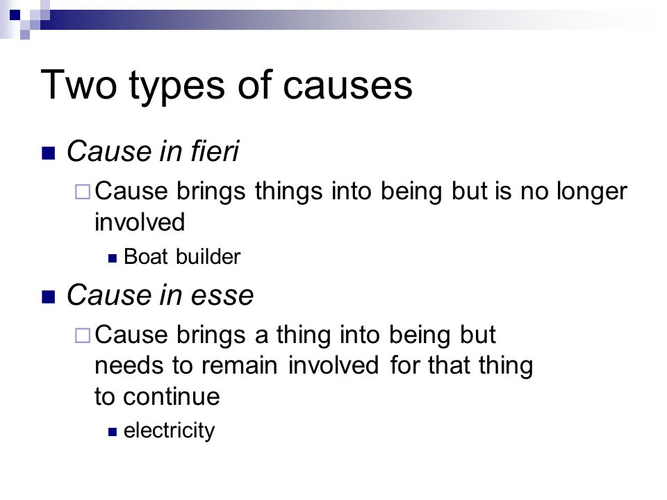 Two types of causes Cause in fieri Cause in esse