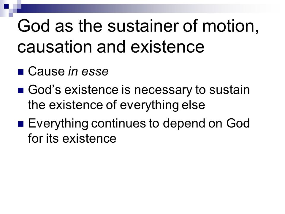 God as the sustainer of motion, causation and existence