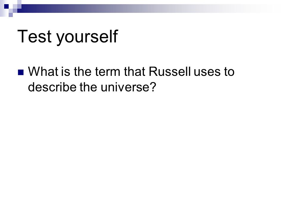 Test yourself What is the term that Russell uses to describe the universe