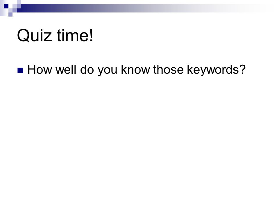 Quiz time! How well do you know those keywords