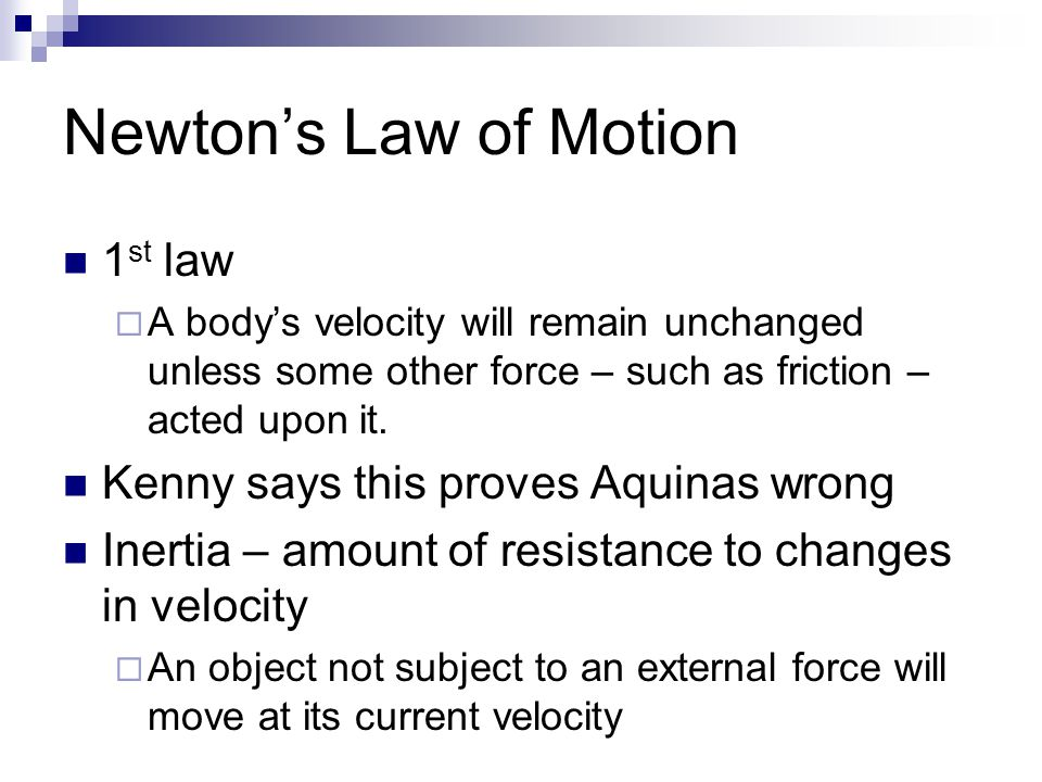 Newton's Law of Motion 1st law Kenny says this proves Aquinas wrong
