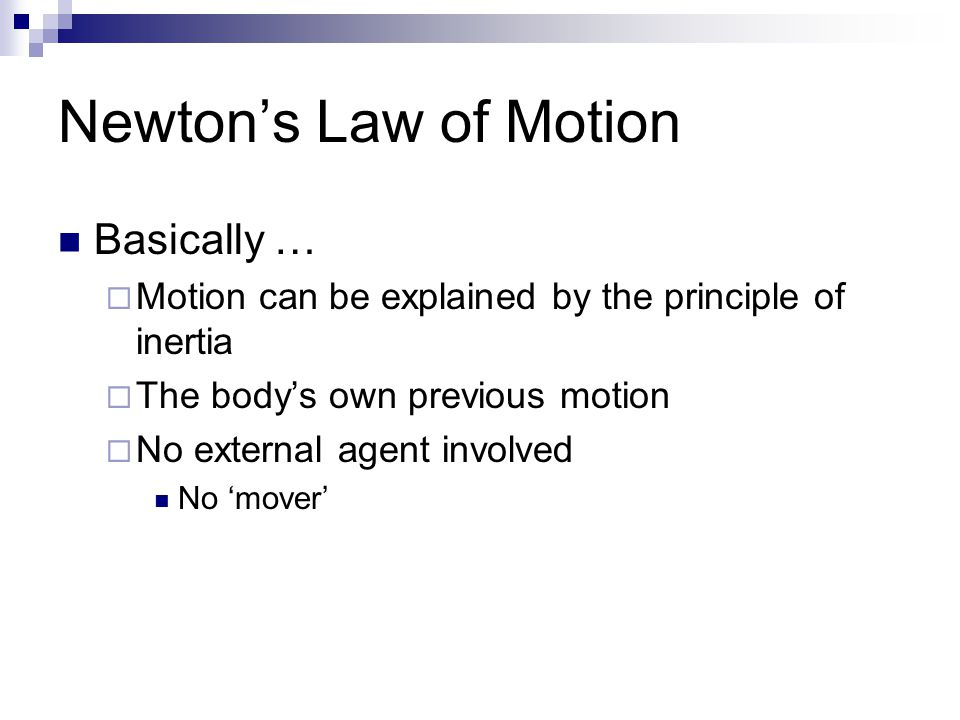 Newton's Law of Motion Basically …