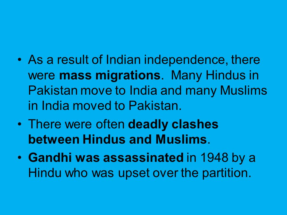 As a result of Indian independence, there were mass migrations