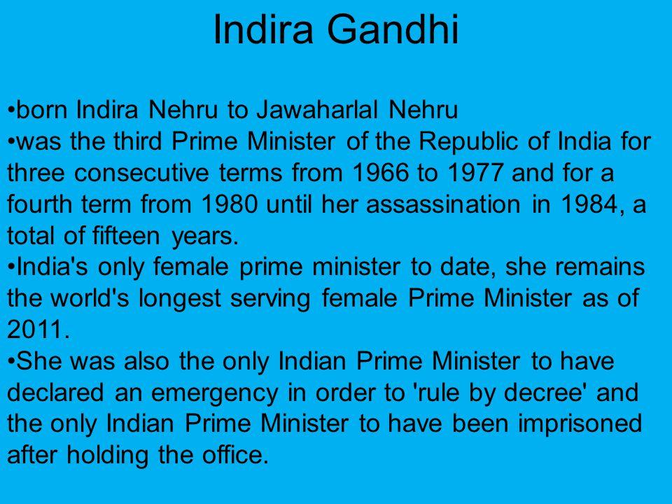 Indira Gandhi born Indira Nehru to Jawaharlal Nehru
