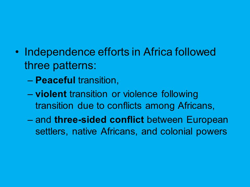 Independence efforts in Africa followed three patterns: