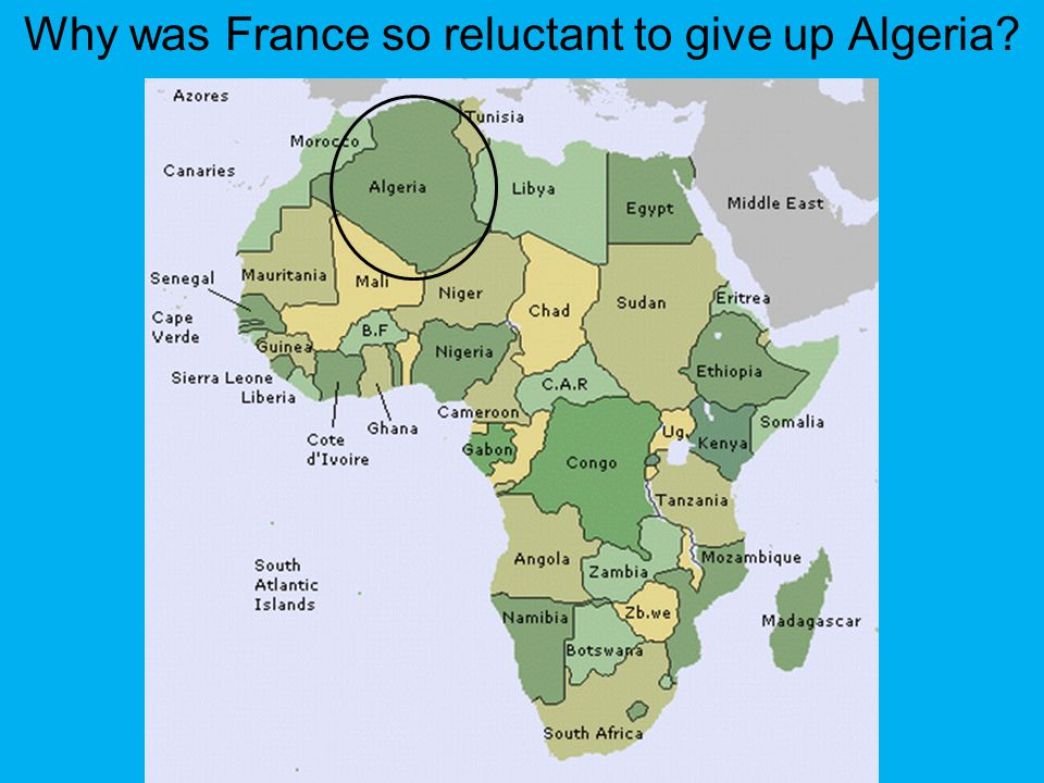 Why was France so reluctant to give up Algeria