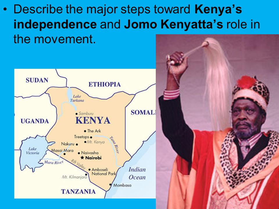 Describe the major steps toward Kenya's independence and Jomo Kenyatta's role in the movement.