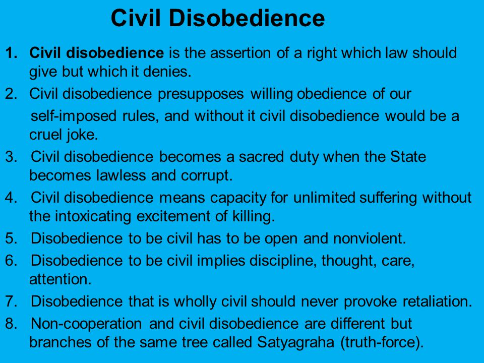 Civil Disobedience Civil disobedience is the assertion of a right which law should give but which it denies.