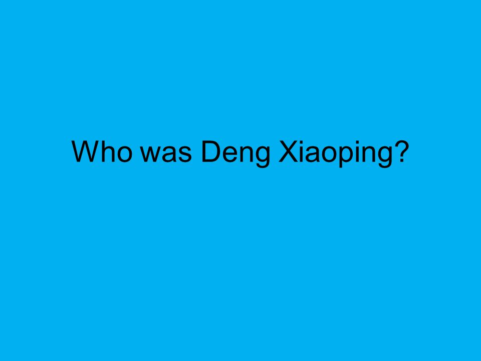 Who was Deng Xiaoping