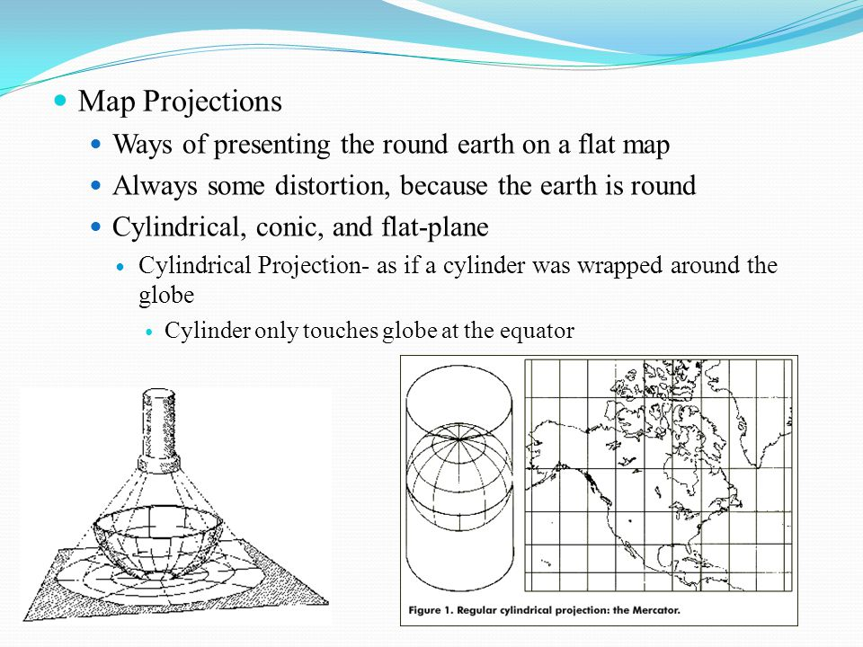 Map Projections Ways of presenting the round earth on a flat map