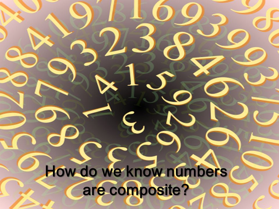 How do we know numbers are composite